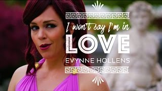 Hercules in REAL LIFE - I Won't Say I'm in Love - Evynne Hollens