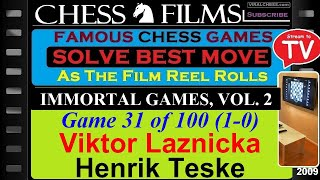 Chess: Immortal Games, Vol. 2 (#31 of 100): Viktor Laznicka vs. Henrik Teske