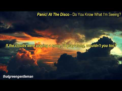 Panic! At The Disco - Do You Know What I'm Seeing? (lyrics)