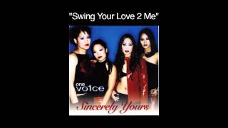 Watch One Vo1ce Swing Your Love 2 Me video