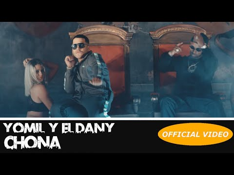 YOMIL Y EL DANY - CHONA - (OFFICIAL VIDEO) REGGAETON 2018 / CUBATON 2018