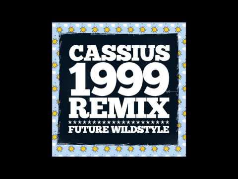 Cassius - 1999 (Future Wildstyle Remix)