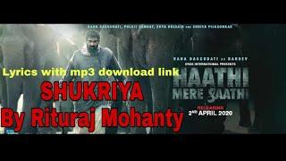 Shukriya | Rituraj Mohanty | Full song with lyrics and download link | Haathi Mere Saathi | 2020