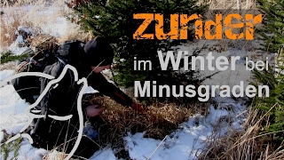 Survival Tipps & Tricks:  Zunder im Winter bei Minusgraden