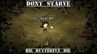 DontStarve Ep1 : Die Butterfly Die