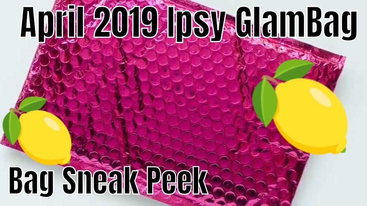 Ipsy GlamBag Sneak Peek/ April 2019/ Bag Only 🍋 - YouTube