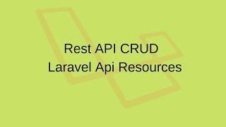 Rest Api CRUD in Laravel with Api Resources
