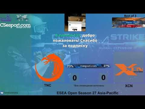 [RUVOD] TNC vs XCN   ESEA Open Season 27 Asia-Pacific by RoSS