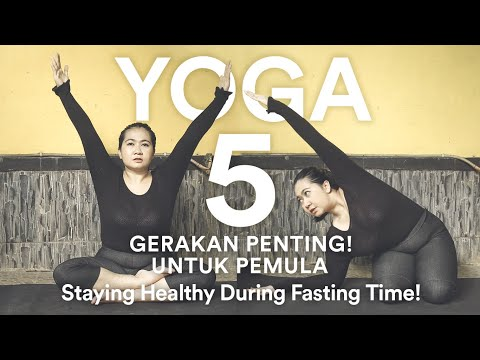 YOGA - 5 GERAKAN PENTING! UNTUK PEMULA