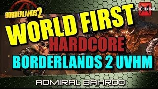 World First: Borderlands 2 UVHM Hardcore(Permadeath) Clear