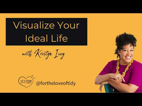 Tidy Gems: Visualize Your Ideal Life - A guided visualization | Kristyn Ivey | For the Love of Tidy