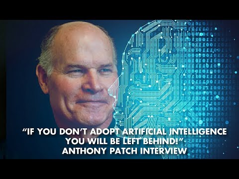 """If You Don't Adopt Artificial Intelligence You Will Be Left Behind!"" - Anthony Patch Interview"