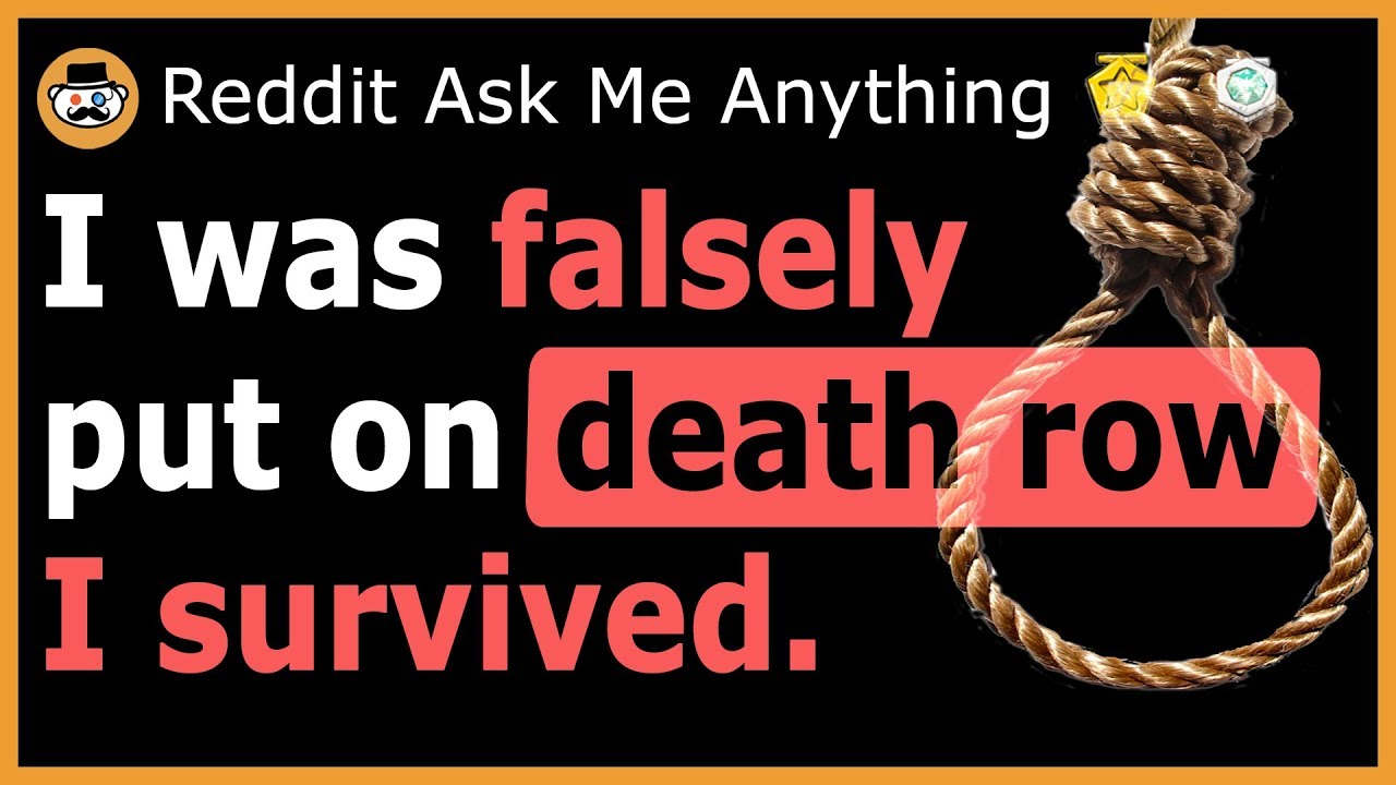 I am a falsely accused DEATH ROW survivor! - (Reddit Ask Me Anything)