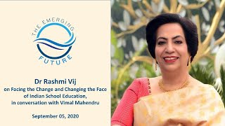 Dr Rashmi Vij, Facing the Change and Changing the Face of Indian School Education w/ Vimal Mahendru