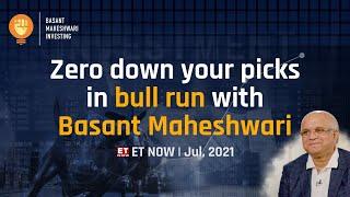 Zero down your picks in bull run with Basant Maheshwari.