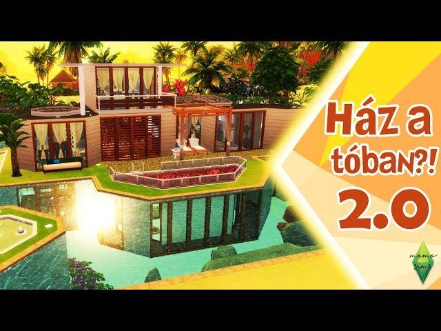 HÁZ A TÓBAN 2.0! - Másfél év fejlődése?   The Sims 4