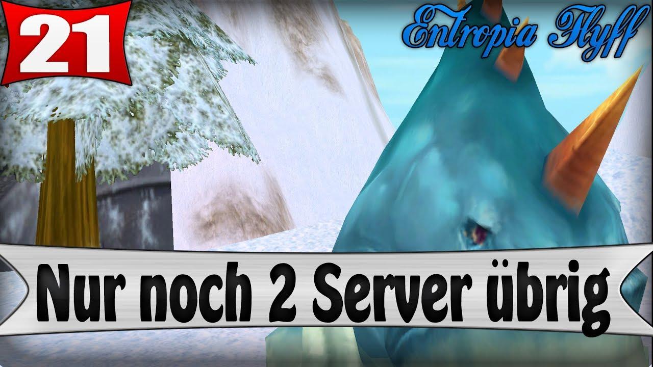 Nur noch 2 Server übrig! #21 ▬ Entropia Flyff
