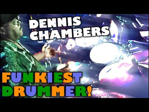 Dennis Chambers FUNKIEST Drummer Alive!!!