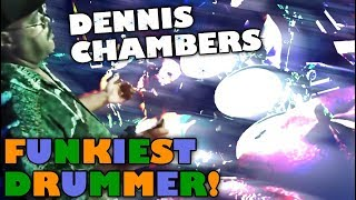 Dennis Chambers FUNKIEST Drummer Alive!