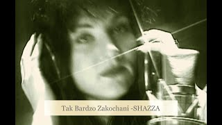 SHAZZA - TAK BARDZO ZAKOCHANI - new version  - (official video)