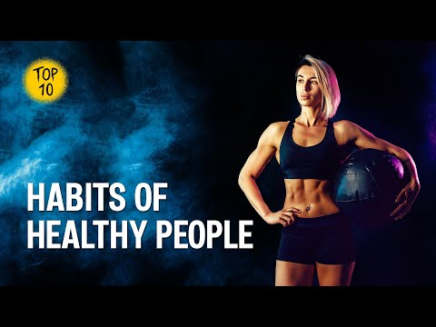 Top 10 habits of healthy people