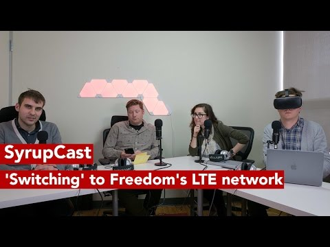 SyrupCast Ep.  104: 'Switching' to Freedom's Mobiles LTE net
