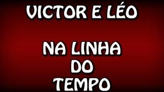 NA LINHA DO TEMPO - Victor e Léo (Legenda + Clipe) HD