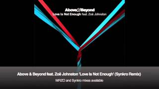 Above & Beyond feat. Zoë Johnston - Love Is Not Enough (Synkro Remix)