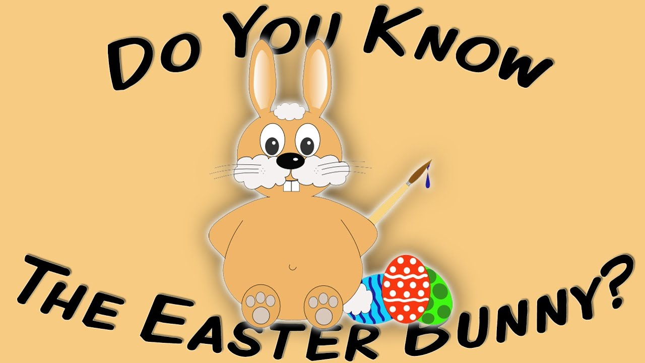 Do You Know The Easter Bunny? (sing-along song for children) - YouTube