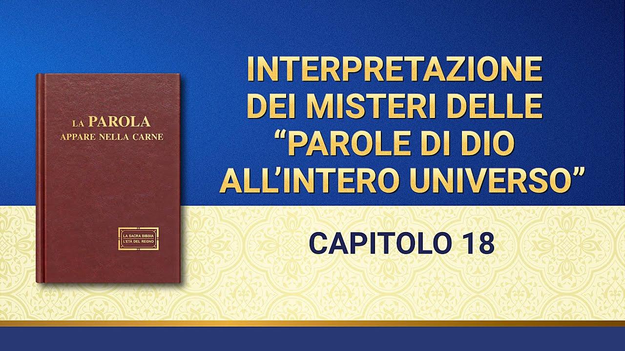 """Parola di Dio - Interpretazione dei misteri delle """"Parole di Dio all'intero universo"""": Capitolo 18"""