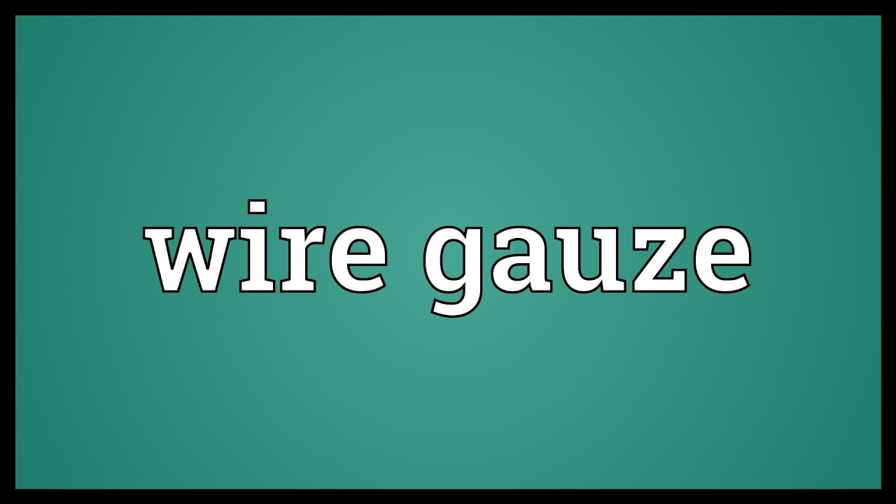 Wire gauze Meaning - YouTube