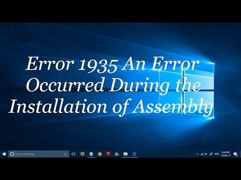 "Fix: ""Error 1935 An Error Occurred during the installation of Assembly"""