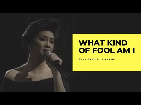 Regine Velasquez - What Kind Of Fool Am I (Ryan Ryan Musikahan)
