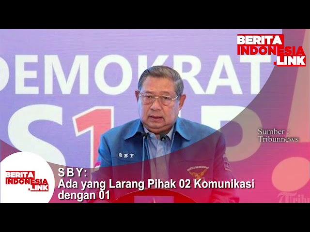 SBY; Ada yg larang pihak 02 komunikasi dengan 01...siapa?