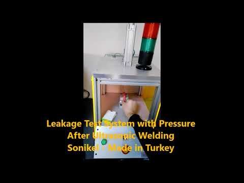 Leakage Test System With Pressure After Ultrasonic Welding