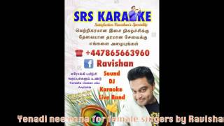 Yenadi nee enna karaoke  for female singers By Ravishan