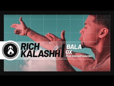 Rich Kalash - Bala Ft. Ox (Prod. Ox)👮♂️🔫