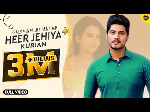 HEER JEHIYA KURIAN || GURNAM BHULLAR || FULL OFFICIAL VIDEO 2014