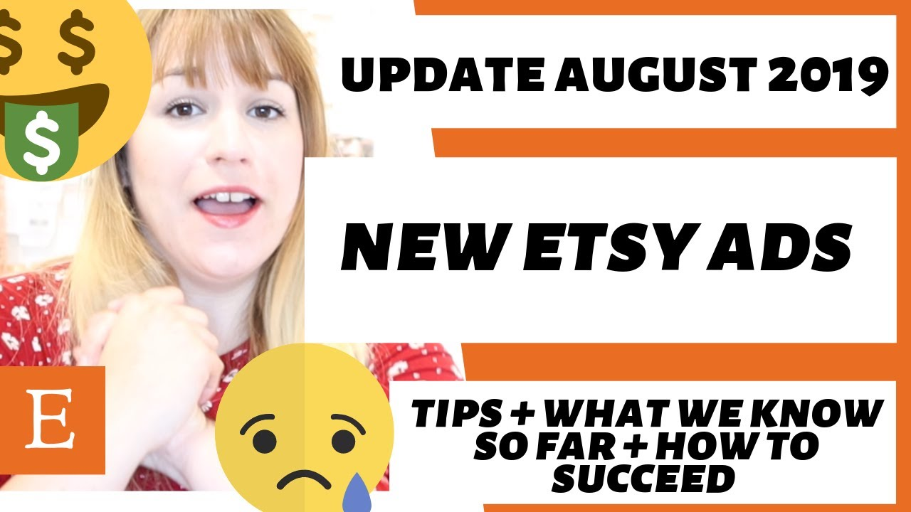 NEW ETSY ADS UPDATE AUGUST 2019 - GOOGLE SHOPPING AND ETSY PROMOTED LISTINGS UPDATE.
