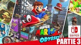 SUPER MARIO ODYSSEY, PARTIE 3 !