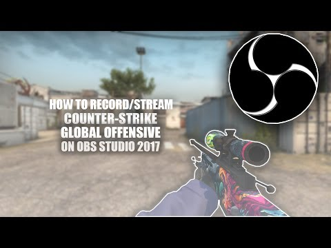How to Record CSGO with OBS 2017 - YouTube