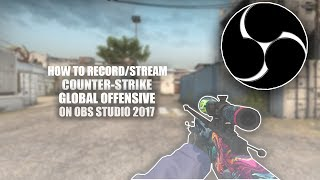 How to Record CSGO with OBS 2017