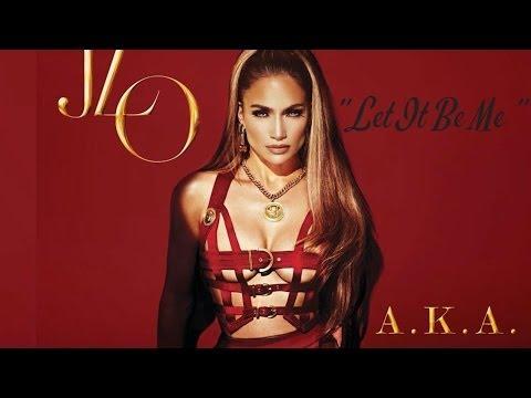 Jennifer Lopez - Let It Be Me ( Official Lyric Video )