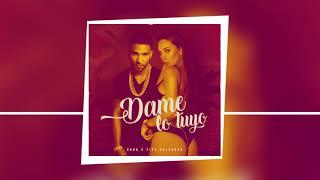 Oana x Pipe Calderon - Dame Lo Tuyo (Audio)