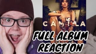 CAMILA CABELLO - CAMILA (FULL ALBUM) | REACTION