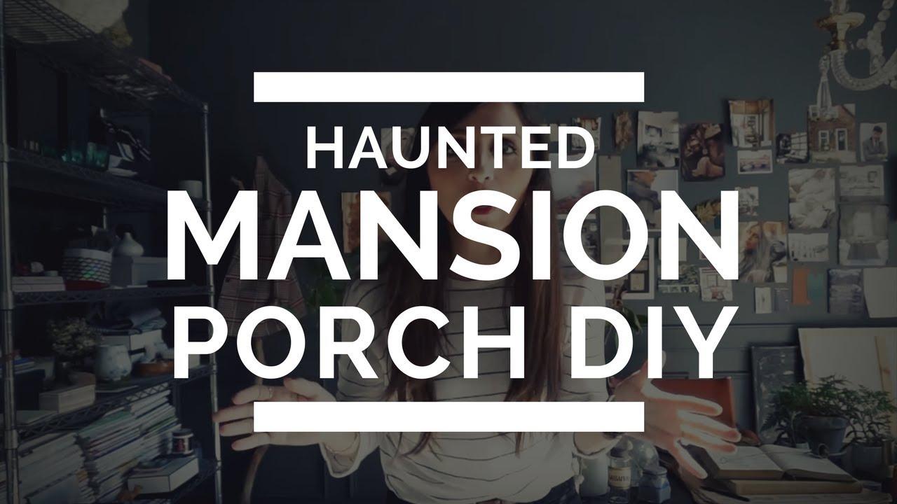 Haunted Mansion Spooky Porch Decorations Easy Fun