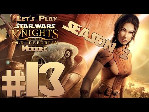 Let's Play Star Wars Knights of the Old Republic Modded Season 2 Ep. 13