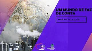 MUNDO DE FAZ DE CONTA - Marcos 11.12-14,20-26