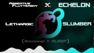 Repeat youtube video Assertive Fluttershy x Echelon - Lethargic Slumber
