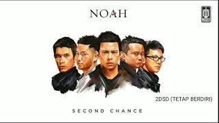 NOAH-2DSD (Tetap Berdiri) New Version Second Chance